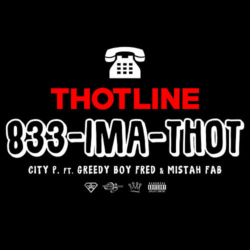 Thotline (feat. Mistah F.A.B. & Greedy Boy Fred) de City P