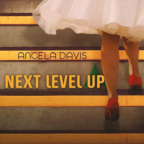 Next Level Up by Angela  Davis