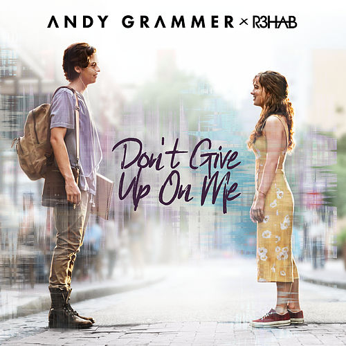 Don't Give Up On Me von Andy Grammer & R3HAB