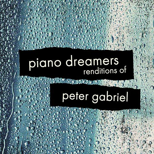 Piano Dreamers Renditions of Peter Gabriel von Piano Dreamers