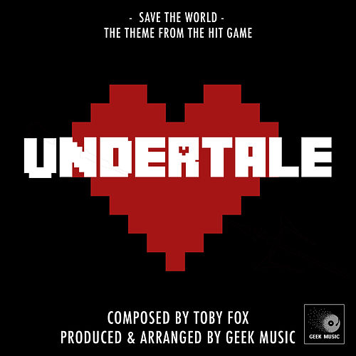 Undertale  - Save The World by Geek Music