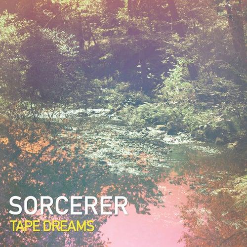 Tape Dreams by Sorcerer