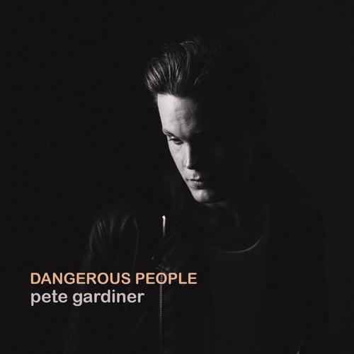 Dangerous People by Pete Gardiner