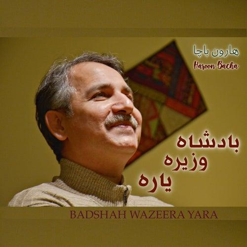 Badshah Wazeera Yara by Haroon Bacha