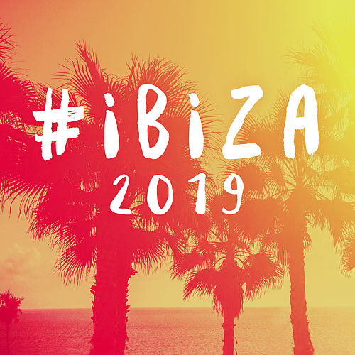 #Ibiza 2019 von Various Artists