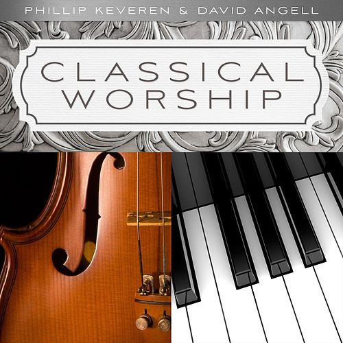 Classical Worship by Phillip Keveren