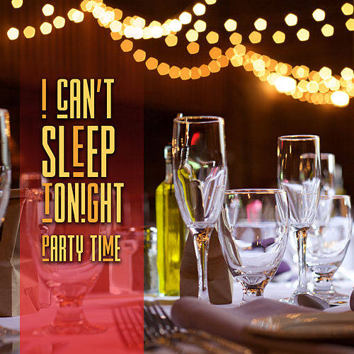 I Can't Sleep Tonight: Party Time, Piano & Violin von Various Artists