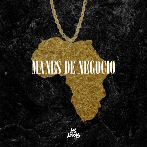 Manes De Negocio by Los Rakas