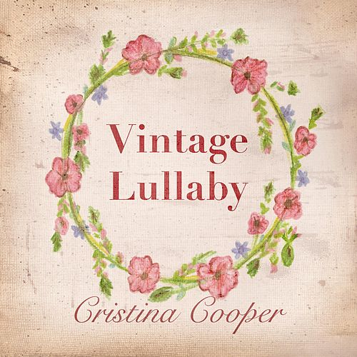 Vintage Lullaby by Cristina Cooper