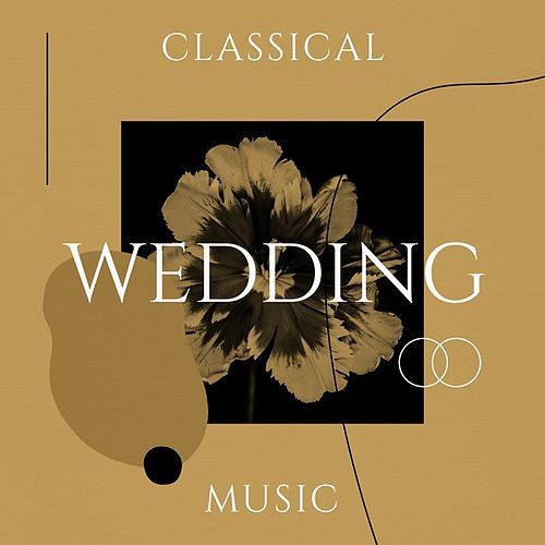 Classical Wedding Music von Various Artists