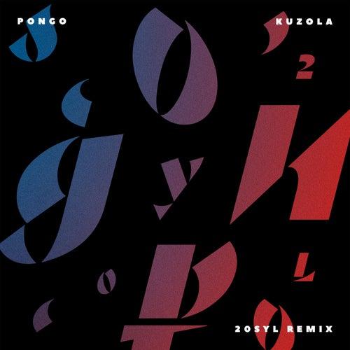 Kuzola (20Syl Remix) de Pongo