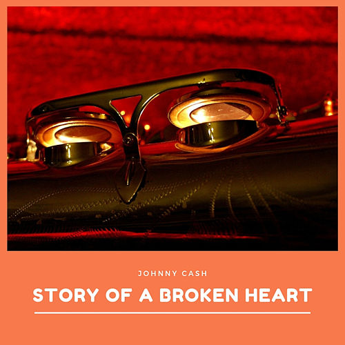 Story of a Broken Heart van Johnny Cash