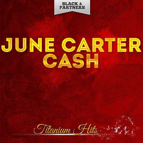 Titanium Hits von June Carter Cash