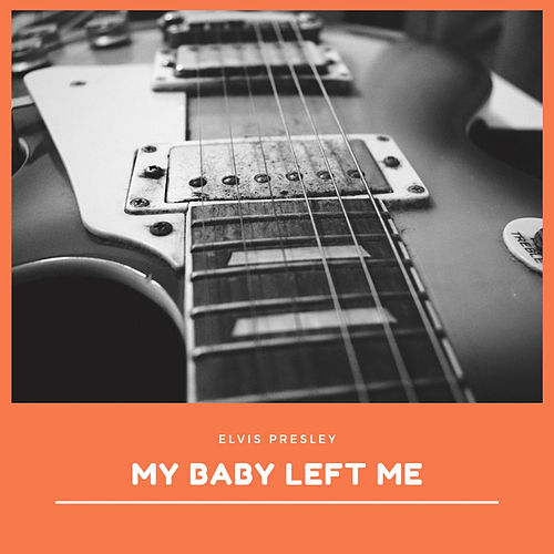 My Baby Left Me de Elvis Presley