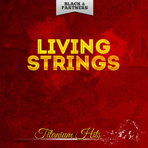 Titanium Hits de Living Strings