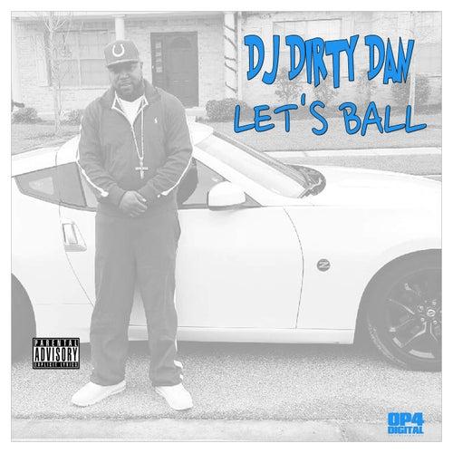 Let's Ball von DJ Dirty Dan