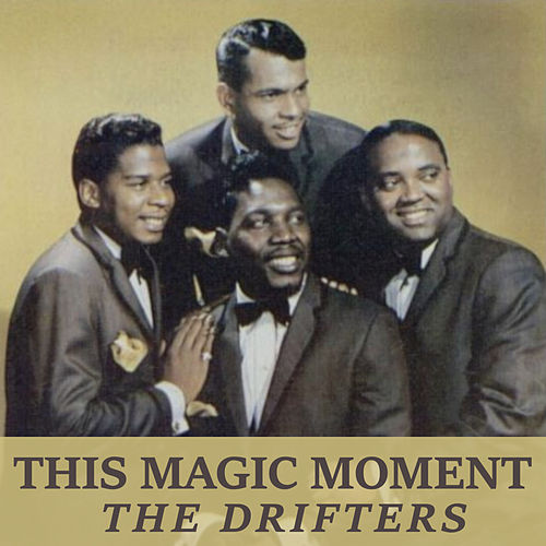 This Magic Moment van The Drifters