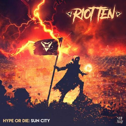 Hype Or Die: Sun City EP di Riot Ten