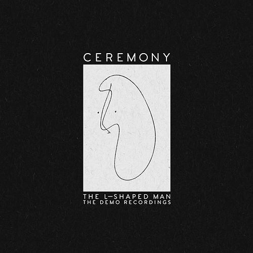 The L-Shaped Man: The Demo Recordings by Ceremony