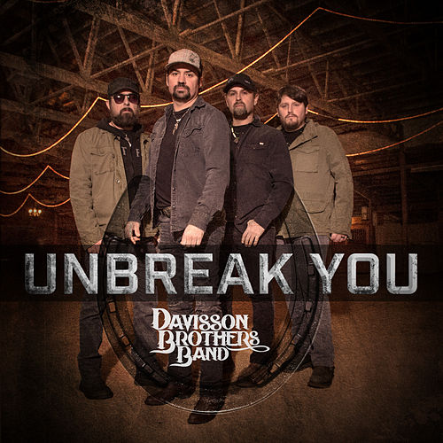 Unbreak You by Davisson Brothers Band