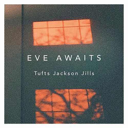 Eve Awaits von Tufts Jackson Jills