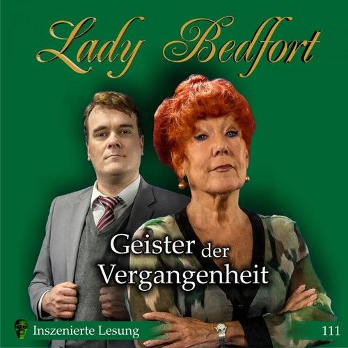 Folge 111: Geister Der Vergangenheit (Inszenierte Lesung) von Lady Bedfort