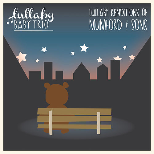 Lullaby Renditions of Mumford & Sons de Lullaby Baby Trio