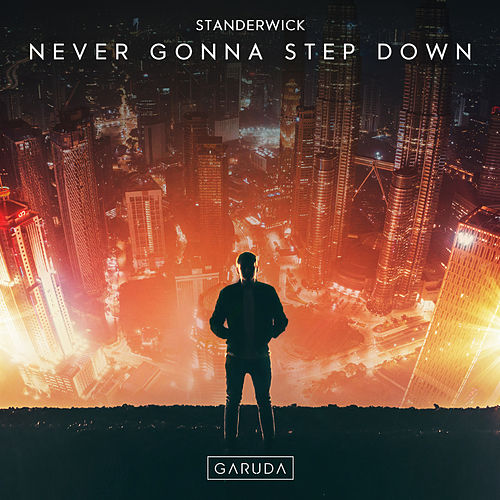 Never Gonna Step Down by Standerwick