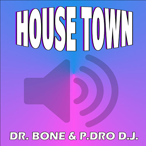 House town by Dr. Bone