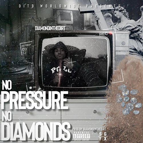 No Pressure No Diamonds by Diamond in the Dirt