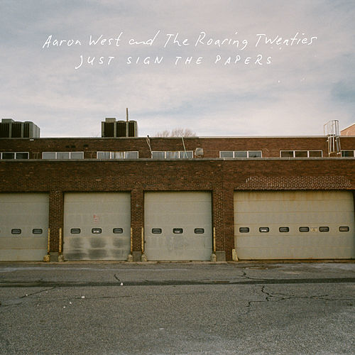 Just Sign the Papers by Aaron West