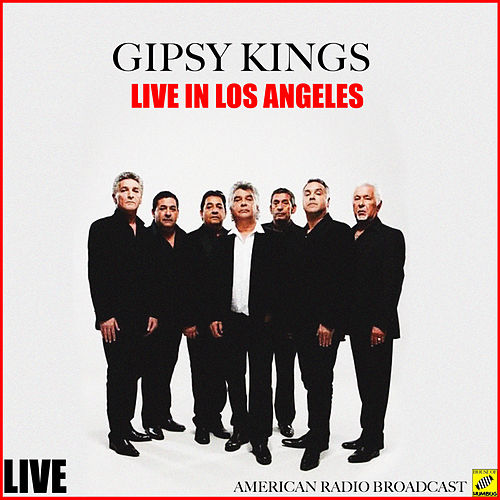 Gipsy Kings Live in Los Angeles (Live) de Gipsy Kings