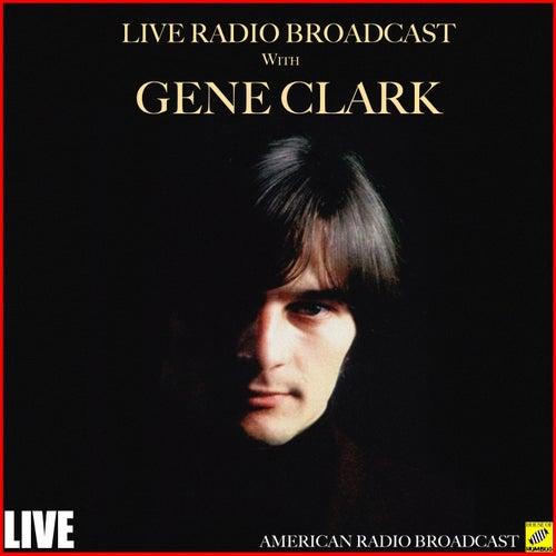 Live Radio Broadcast with Gene Clark (Live) de Gene Clark