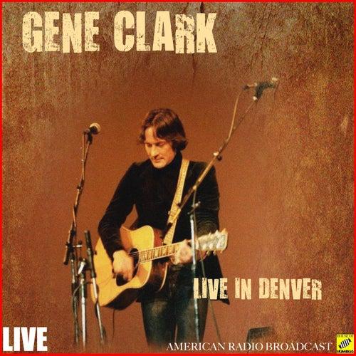 Gene Clark Live in Denver (Live) von Gene Clark
