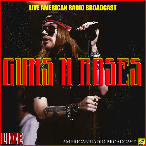 Guns N' Roses Live In The Live Radio Broadcasts (Live) von Guns N' Roses
