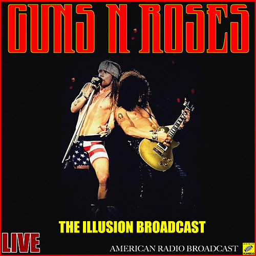 Guns N' Roses  - The Illusion Broadcast (Live) von Guns N' Roses