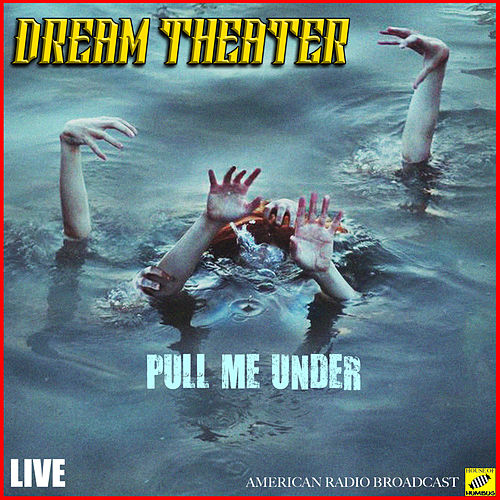 Pull Me Under (Live) de Dream Theater