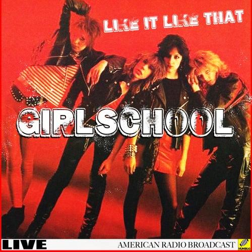 Girlschool - I Like It Like That (Live) by Girlschool