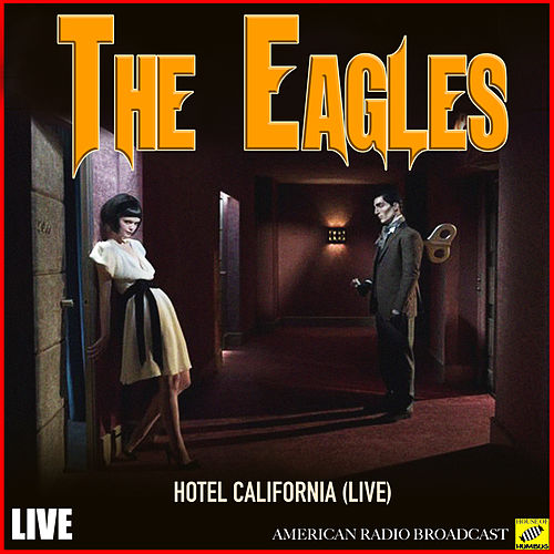 Hotel California (Live) de Eagles