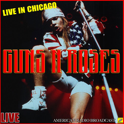 Guns N' Roses - Live In Chicago (Live) de Guns N' Roses