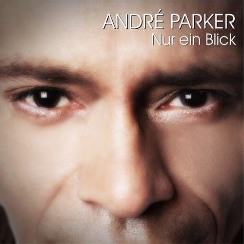 Nur ein Blick by André Parker