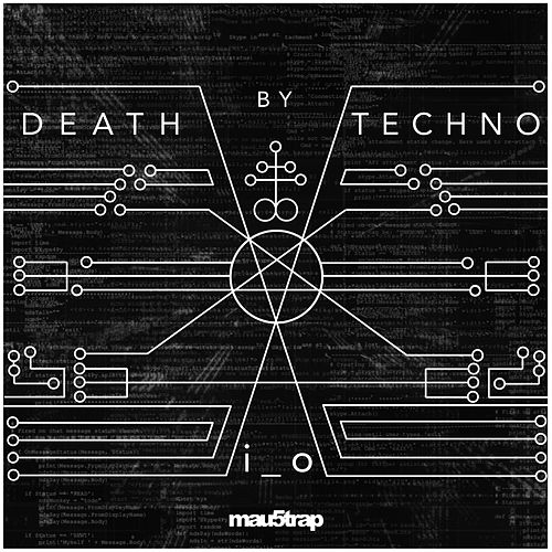 Death by Techno di I_O