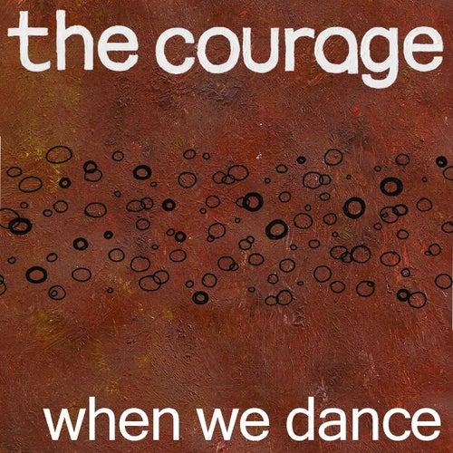 When We Dance de Courage