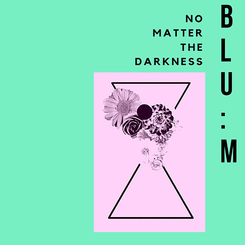 No Matter the Darkness de Blum