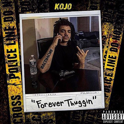 Forever Thuggin' by Kojo