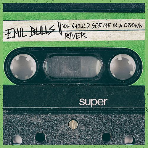 You Should See Me in a Crown / River by Emil Bulls