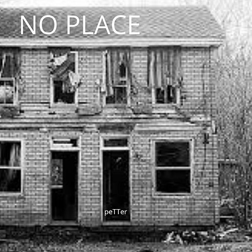 No Place by Petter