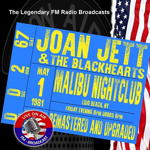 Legendary FM Broadcasts - Malibu Nightclub, Lido Beach NY 1 May 1981 de Joan Jett & The Blackhearts