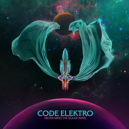 Never Mind the Solar Wind by Code Elektro