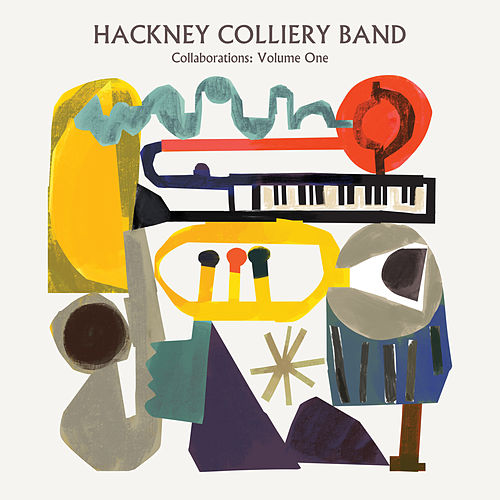 Collaborations: Volume One de The Hackney Colliery Band